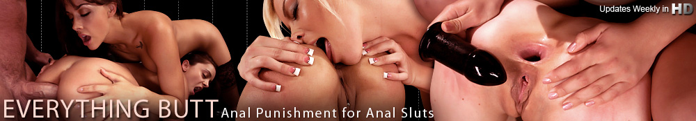 Everything Butt - Anal Punishment for Anal Sluts