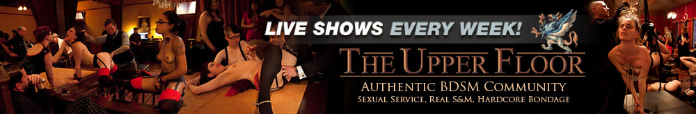 The Upper Floor - Authentic BDSM Community - Sexual Service, Real S&amp;M, Hardcore Bondage