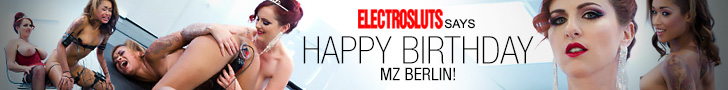 Electrosluts Says - Happy Birthday Mz Berlin!