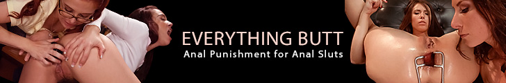 Everything Butt anal punishment for anal sluts.