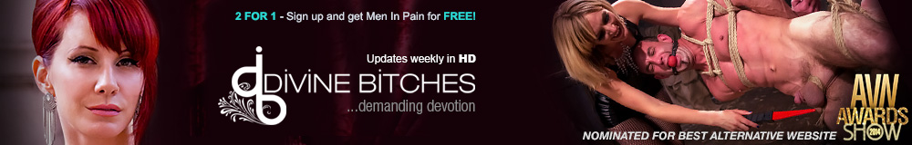 Divine Bitches - Demanding Devotion - 2 for 1 - Sign up and get Men In Pain For FREE!!