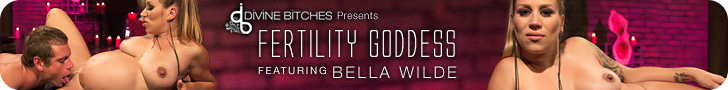 Divine Bitches Presents Fertility Goddess Featuring Bella Wilde