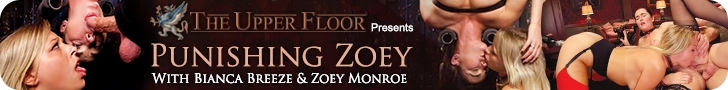 The Upper Floor Presents Punishing Zoey With Bianca Breeze & Zoey Monroe