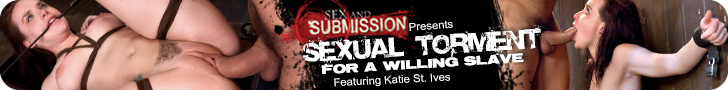 Sex And Submission Presents - Sexual Torment for a Willing Slave - Featuring Katie St Ives