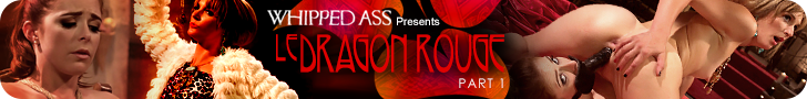 Whipped Ass Presents - Le Dragon Rouge - Part 1