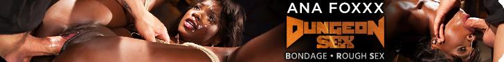 Ana Foxxx Dungeon Sex Bondage - Rough Sex
