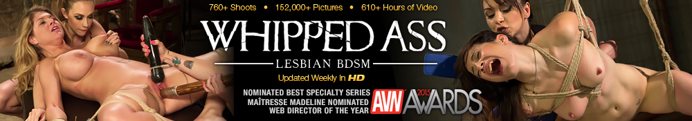 760+Shoots•152,000+Pictures•610+Hours of Video Whipped Ass Lesbian BDSM Updated Weekly in HD Nominated Best specialty series Maitresse Madeline Nominated Web Director of the year AVN AWARDS 2015