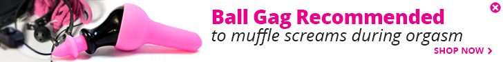Ball Gag Recommended to muffle screams during orgasm Shop Now