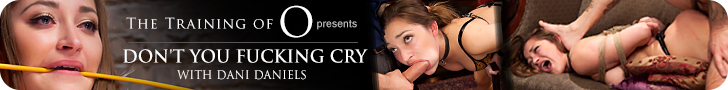 the training of o presents Don't you fucking cry with Dani Daniels