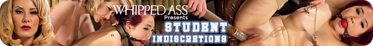 Whipped Ass presents Student Indiscretions