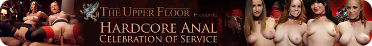 The Upper Floor Presents Hardcore Anal Celebration of Service