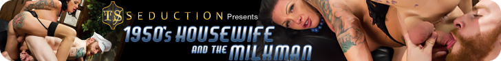TS Seduction Presents 1950's Housewife and the Milkman