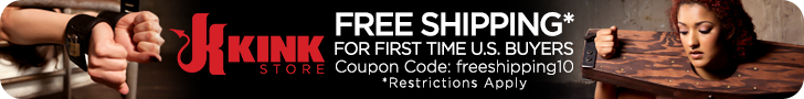 KinkStore. Free shipping for first time buyers. Coupon Code: freeshipping10 restrictions apply