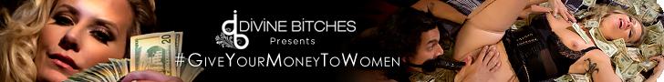 Divine Bitches Presents - #GiveYourMoneyToWomen