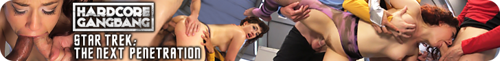 HardCore GangBang Star Trek: the Next Penetration