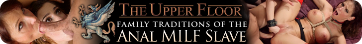 The Upper Floor - Family Traditions of the ANAL MILF SLAVE